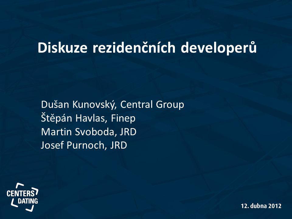 Diskuze rezidenčních developerů Dušan Kunovský, Central Group Štěpán Havlas, Finep Martin Svoboda, JRD Josef Purnoch, JRD