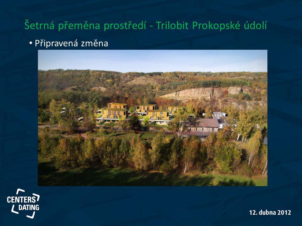 Šetrná přeměna prostředí - Trilobit Prokopské údolí Připravená změna