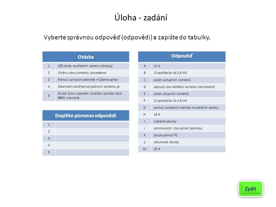 Úloha - zadání Zpět Vyberte správnou odpověď (odpovědi) a zapište do tabulky.
