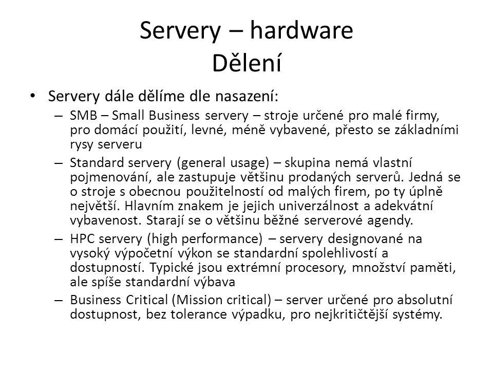 Servery – hardware Dělení Dle tzv.