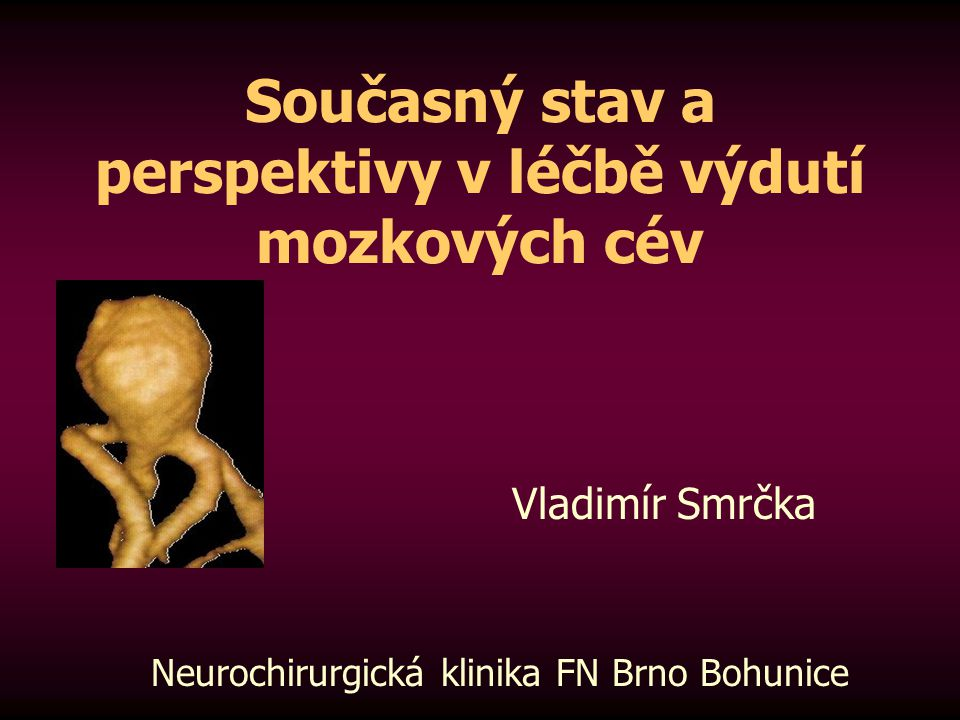 Definice Mozkové cévní aneurysma je vrozené nebo získané vyklenutí stěny mozkové cévy v místě, kde je defektní její svalová vrstva