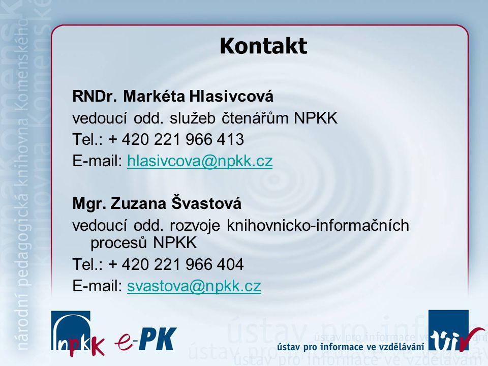 Kontakt RNDr. Markéta Hlasivcová vedoucí odd. služeb čtenářům NPKK Tel.: + 420 221 966 413 E-mail: hlasivcova@npkk.czhlasivcova@npkk.cz Mgr. Zuzana Šv