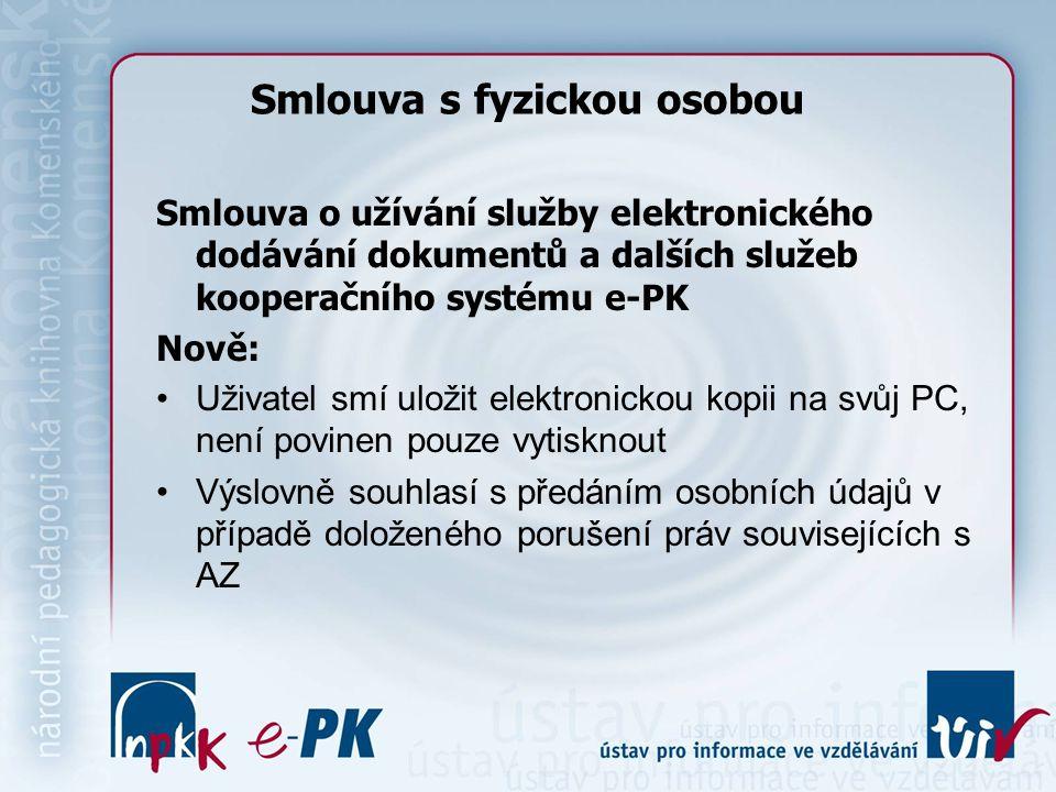 Smlouva s fyzickou osobou Smlouva o užívání služby elektronického dodávání dokumentů a dalších služeb kooperačního systému e-PK Nově: Uživatel smí ulo