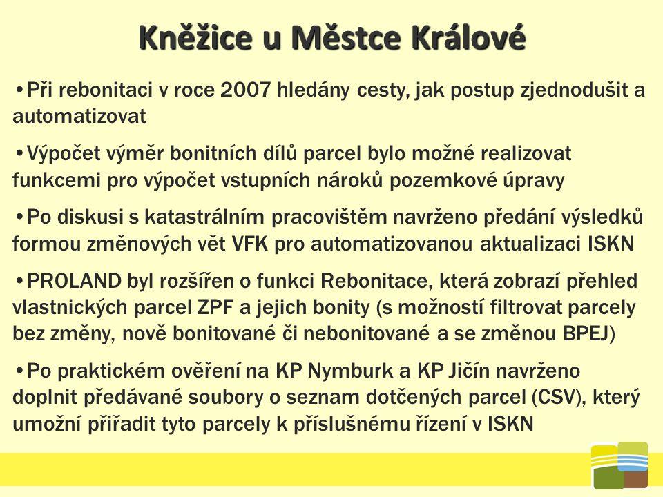 Kněžice u Městce Králové Při rebonitaci v roce 2007 hledány cesty, jak postup zjednodušit a automatizovat Výpočet výměr bonitních dílů parcel bylo mož