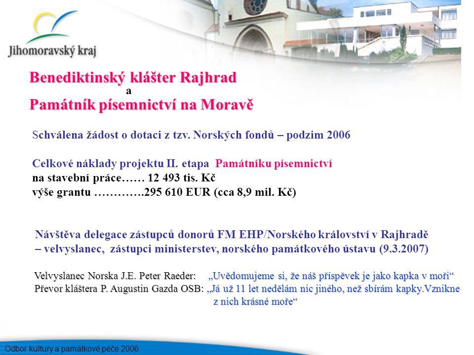 Odbor kultury a památkové péče 2006 Památník písemnictví na Moravě Schválena žádost o dotaci z tzv.