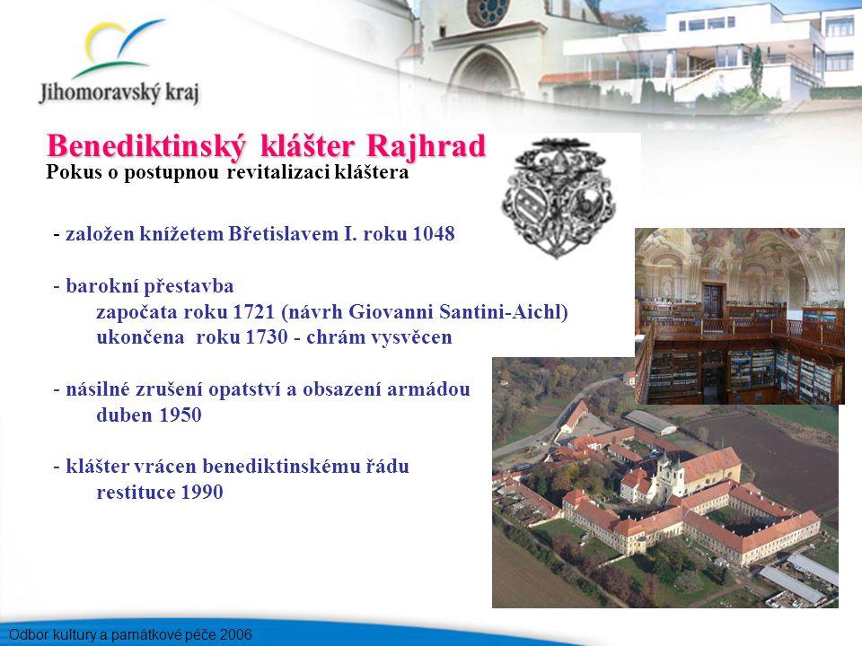 Odbor kultury a památkové péče 2006 Pokus o postupnou revitalizaci kláštera - založen knížetem Břetislavem I.