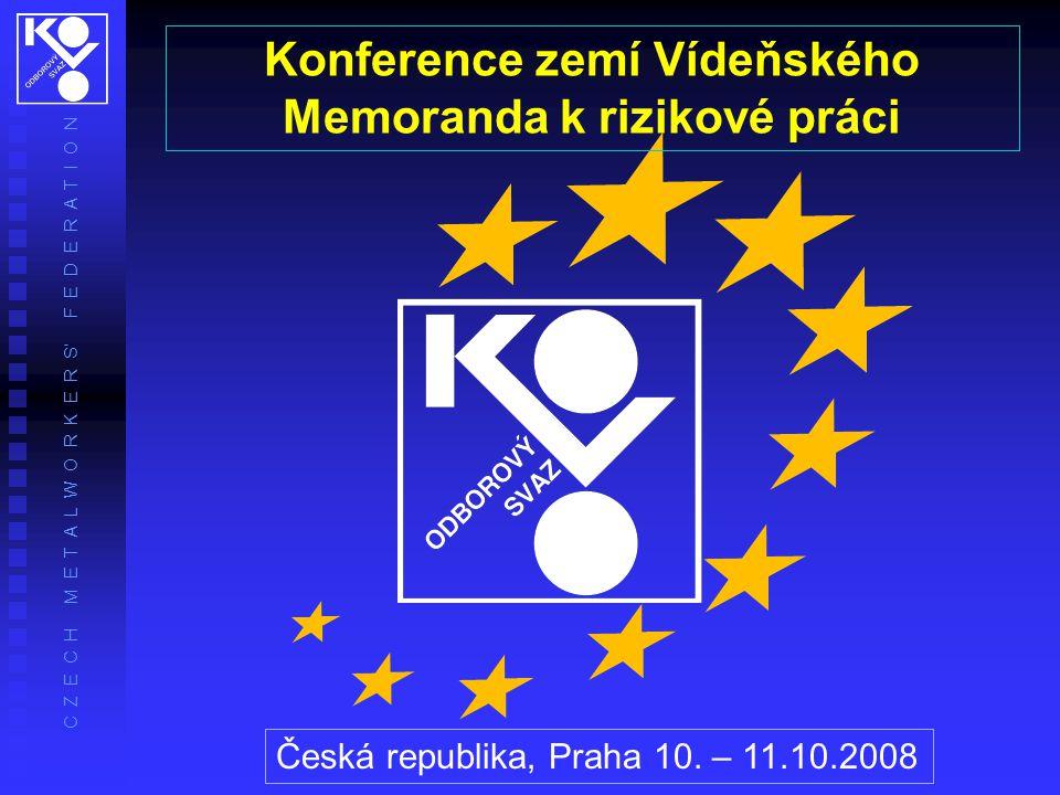 Česká republika, Praha 10. – 11.10.2008 Konference zemí Vídeňského Memoranda k rizikové práci