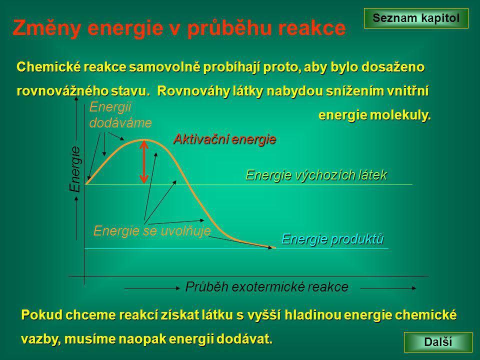 E Endotermická reakce je reakce, která probíhá pouze v případě, že látkám po celou dobu trvání reakce dodáváme energii.