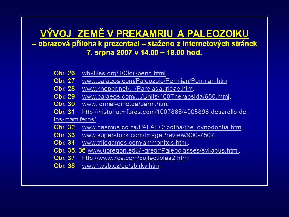VÝVOJ ZEMĚ V PREKAMRIU A PALEOZOIKU – obrazová příloha k prezentaci – staženo z internetových stránek 7. srpna 2007 v 14.00 – 18.00 hod. Obr. 26 whyfi