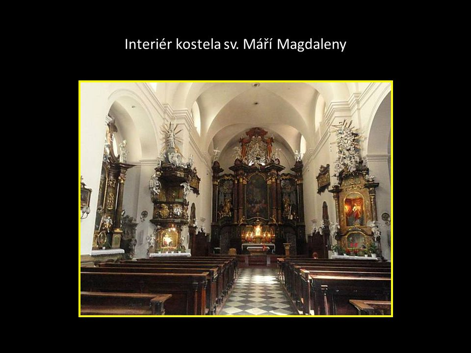 Kostel sv. Máří Magdaleny na Masarykové ulici je jednoduchá chrámová stavba - délka 36 m, šířka 25 m