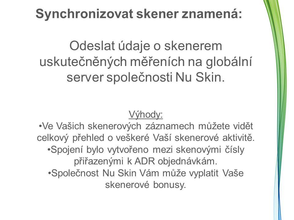 Synchronizovat skener znamená: Odeslat údaje o skenerem uskutečněných měřeních na globální server společnosti Nu Skin.