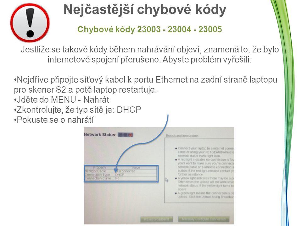Nejčastější chybové kódy Chybové kódy 23003 - 23004 - 23005 Jestliže se takové kódy během nahrávání objeví, znamená to, že bylo internetové spojení přerušeno.