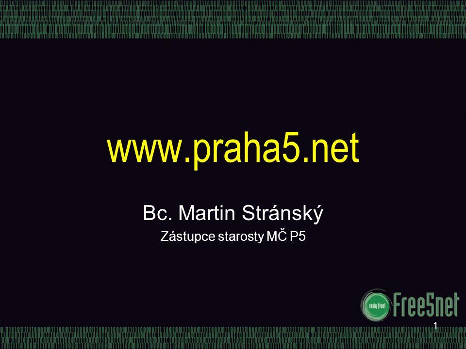 1 www.praha5.net Bc. Martin Stránský Zástupce starosty MČ P5