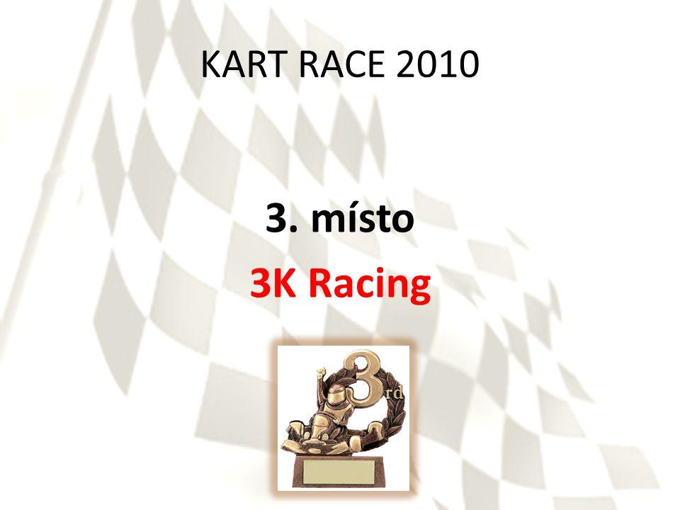 KART RACE 2010 3. místo 3K Racing