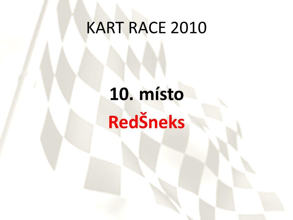 KART RACE 2010 10. místo RedŠneks
