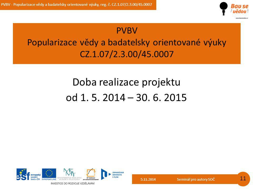 PVBV - Popularizace vědy a badatelsky orientované výuky, reg. č. CZ.1.07/2.3.00/45.0007 14.10.2014 11 PVBV Popularizace vědy a badatelsky orientované