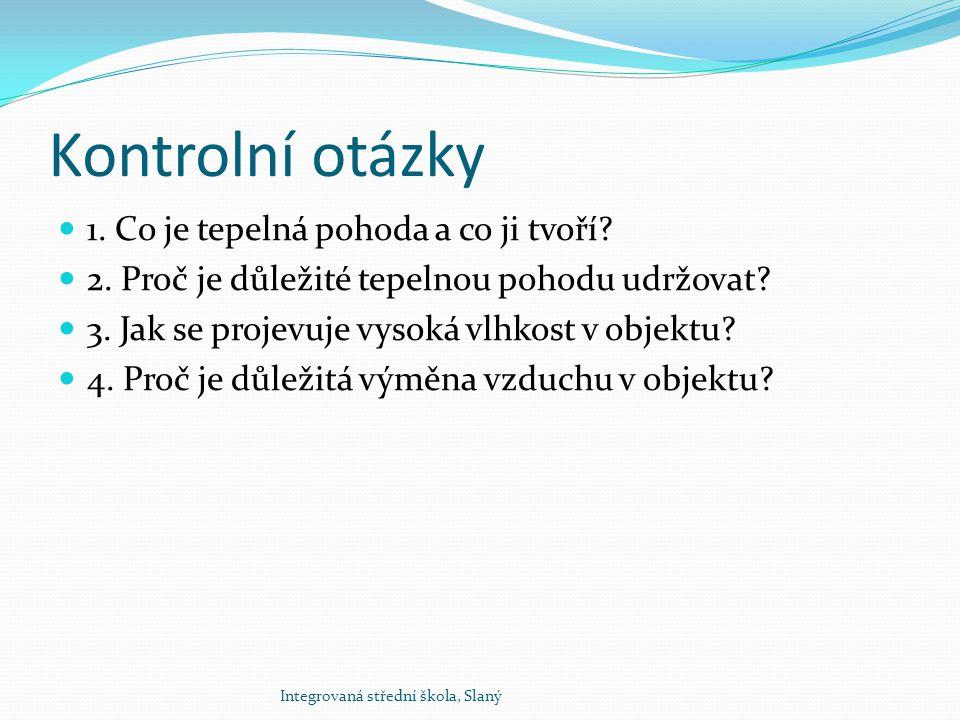 Kontrolní otázky 1. Co je tepelná pohoda a co ji tvoří.