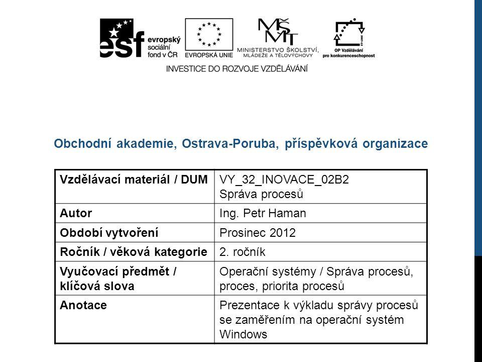 Vzdělávací materiál / DUMVY_32_INOVACE_02B2 Správa procesů AutorIng.
