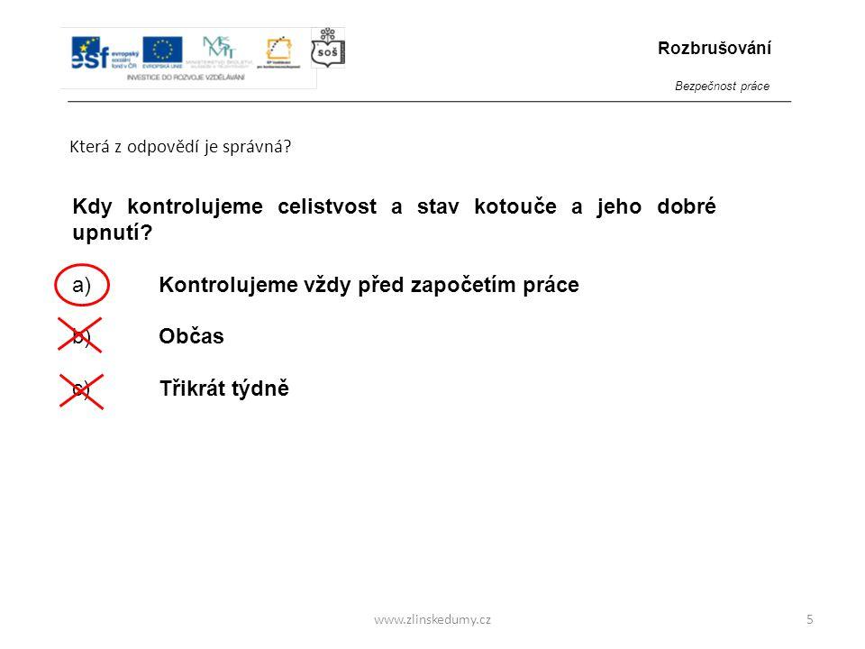 www.zlinskedumy.cz Označte správné odpovědi doplňující větu.