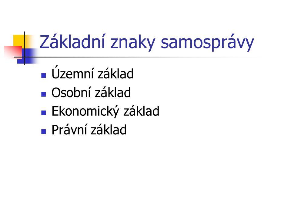 Ústavní základy samosprávy Čl.99 Ú: samospráva obcí a krajů Čl.