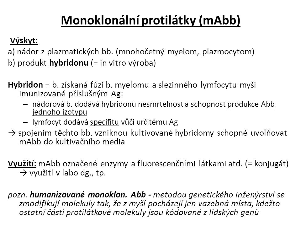 Monoklonální protilátky (mAbb) Výskyt: a) nádor z plazmatických bb.