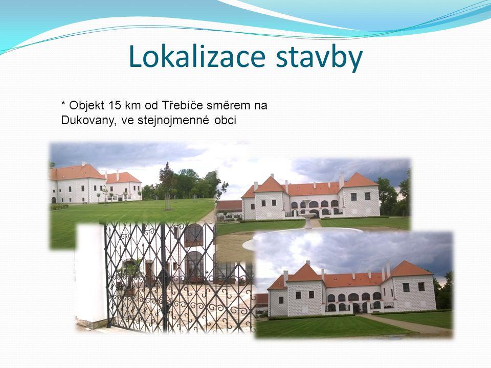 Lokalizace stavby * Objekt 15 km od Třebíče směrem na Dukovany, ve stejnojmenné obci