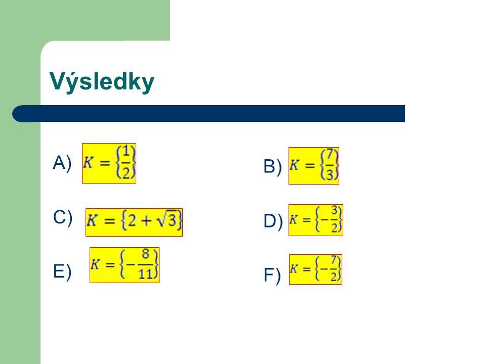 Exponenciální rovnice řešené vytýkáním mocnin o stejném základu A) C) B) D)