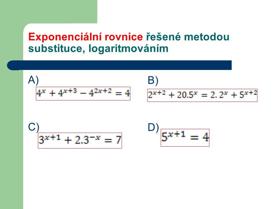 Exponenciální rovnice řešené metodou substituce, logaritmováním A) C) B) D)