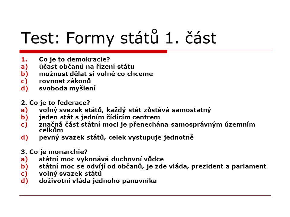 Test: Formy států 2.část 4. Co je to konfederace.