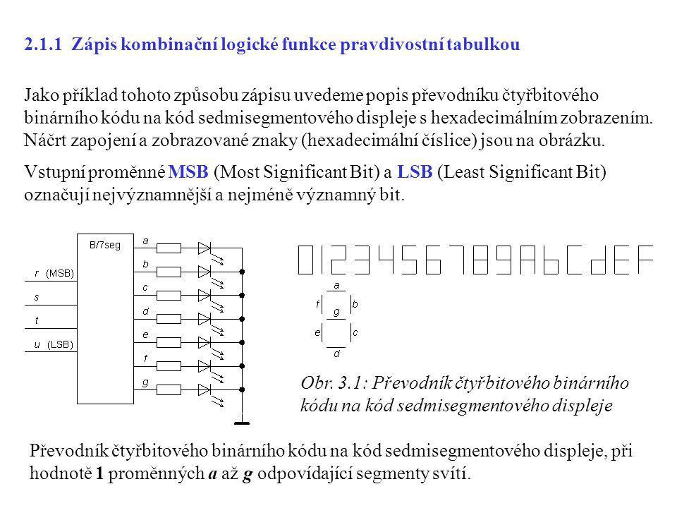 Obr. 3.1: Převodník čtyřbitového binárního kódu na kód sedmisegmentového displeje Převodník čtyřbitového binárního kódu na kód sedmisegmentového displ