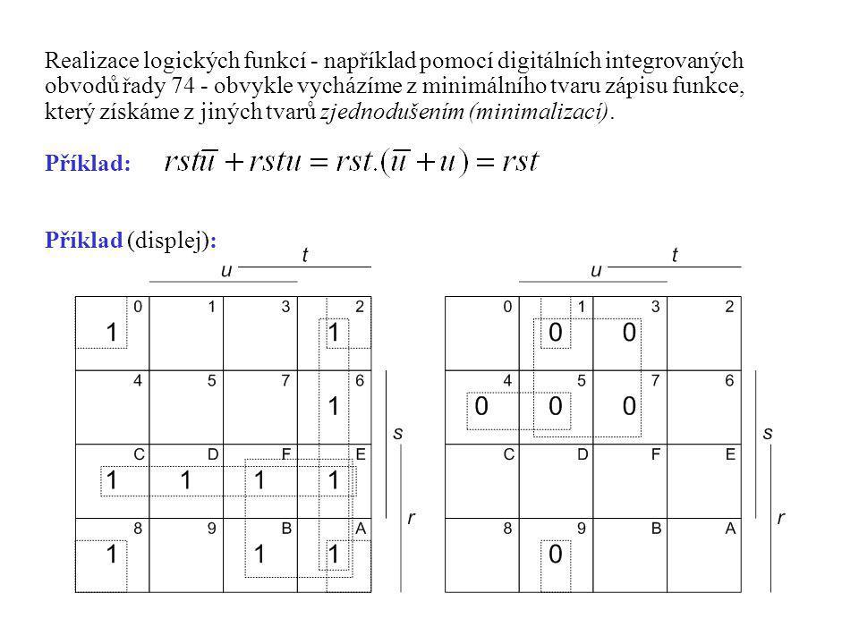 Realizace logických funkcí - například pomocí digitálních integrovaných obvodů řady 74 - obvykle vycházíme z minimálního tvaru zápisu funkce, který zí