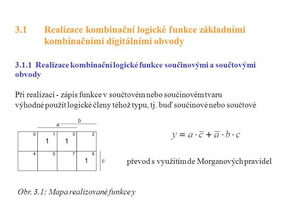 3.1 Realizace kombinační logické funkce základními kombinačními digitálními obvody 3.1.1 Realizace kombinační logické funkce součinovými a součtovými