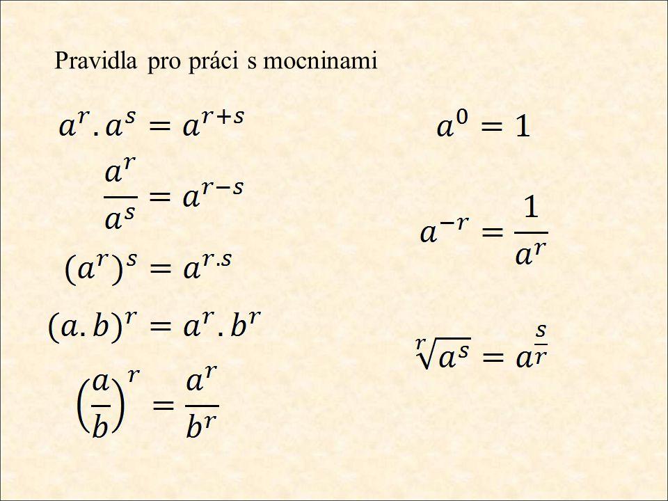Řešte exponenciální rovnici 4 x + 3.2 2x – 5 = 1 1.