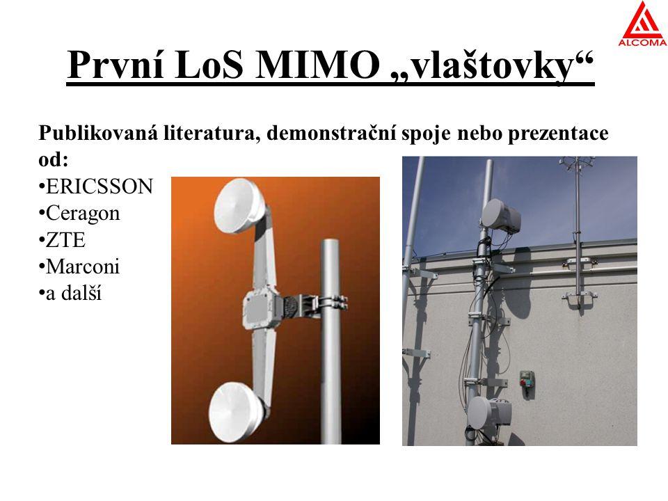 """První LoS MIMO """"vlaštovky"""" Publikovaná literatura, demonstrační spoje nebo prezentace od: ERICSSON Ceragon ZTE Marconi a další"""
