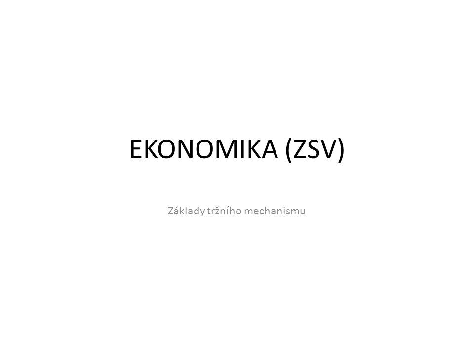 EKONOMIKA (ZSV) Základy tržního mechanismu