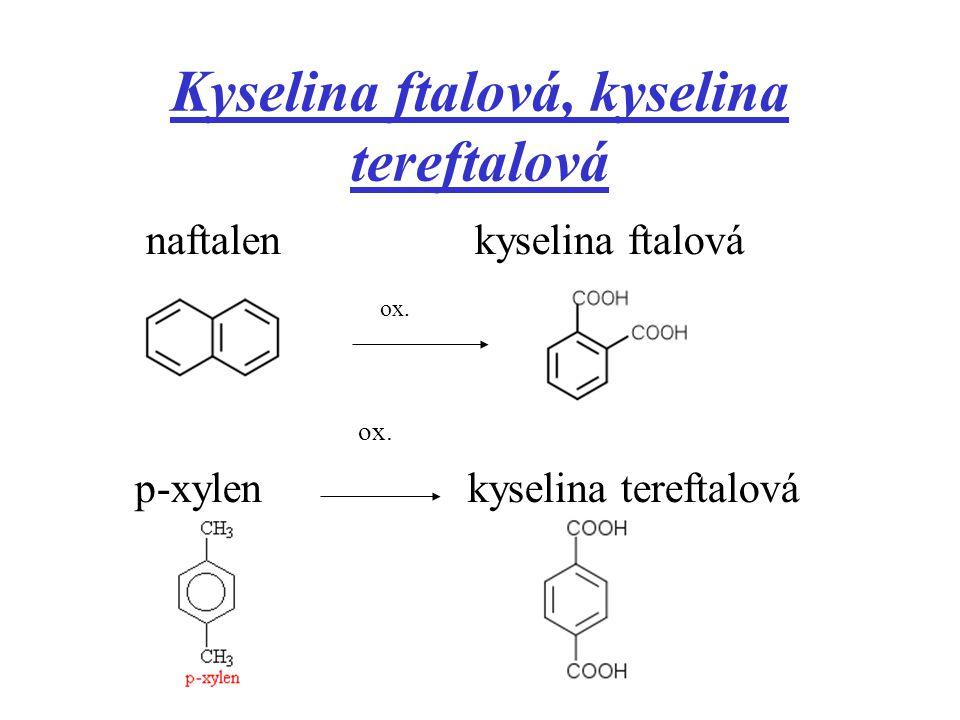 Kyselina ftalová, kyselina tereftalová naftalen kyselina ftalová ox. ox. p-xylen kyselina tereftalová