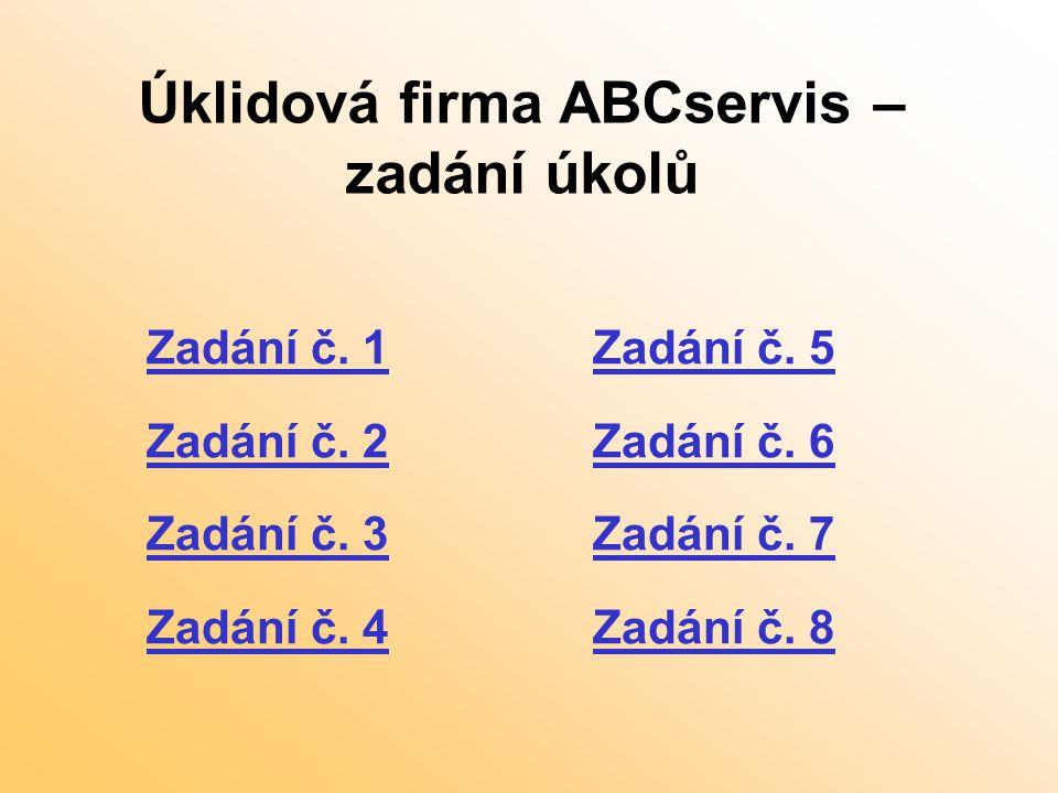 Úklidová firma ABCservis – zadání úkolů Zadání č. 1Zadání č.