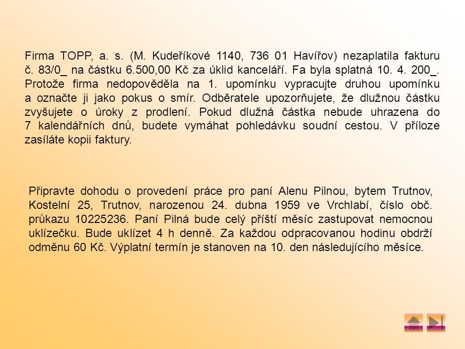Firma TOPP, a. s. (M. Kudeříkové 1140, 736 01 Havířov) nezaplatila fakturu č.