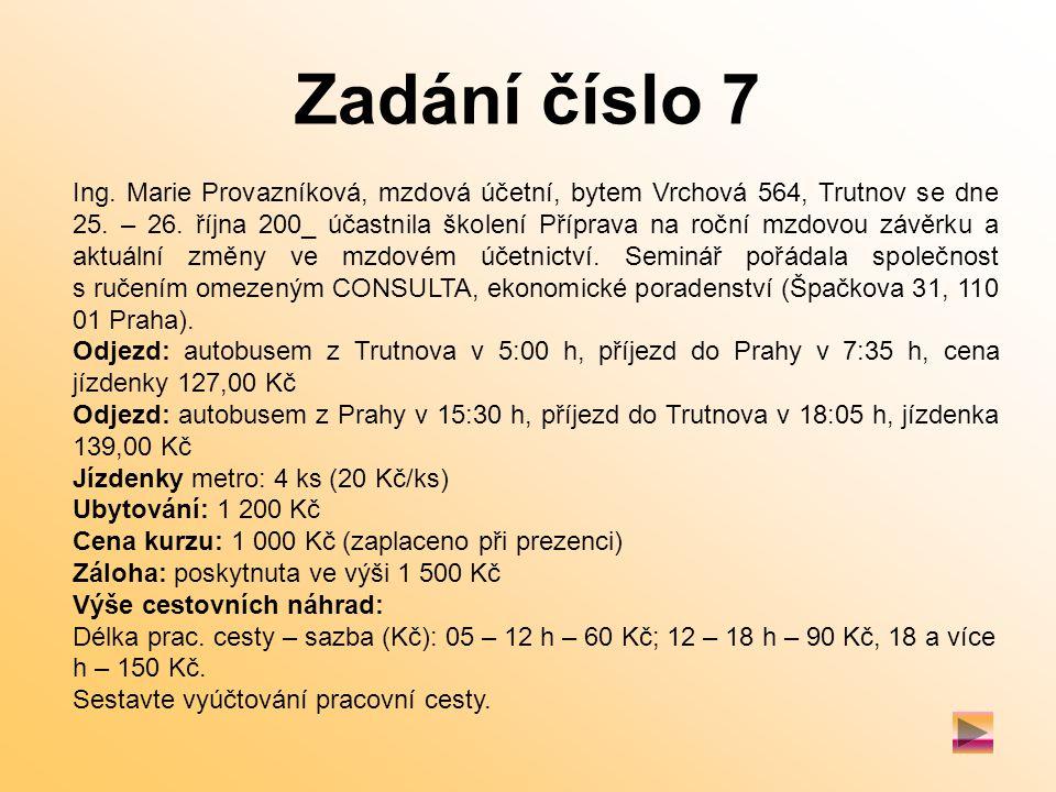 Zadání číslo 7 Ing. Marie Provazníková, mzdová účetní, bytem Vrchová 564, Trutnov se dne 25.