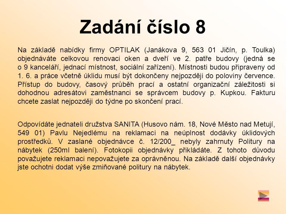 Zadání číslo 8 Na základě nabídky firmy OPTILAK (Janákova 9, 563 01 Jičín, p.
