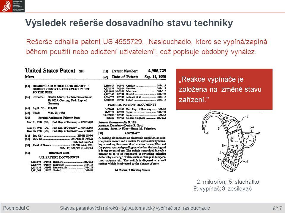 Podmodul C Porozumění patentovým nárokům - (g) Automatický vypínač pro naslouchadlo 10/17 Výsledek rešerše stávajícího stavu techniky V popisu stojí: ...