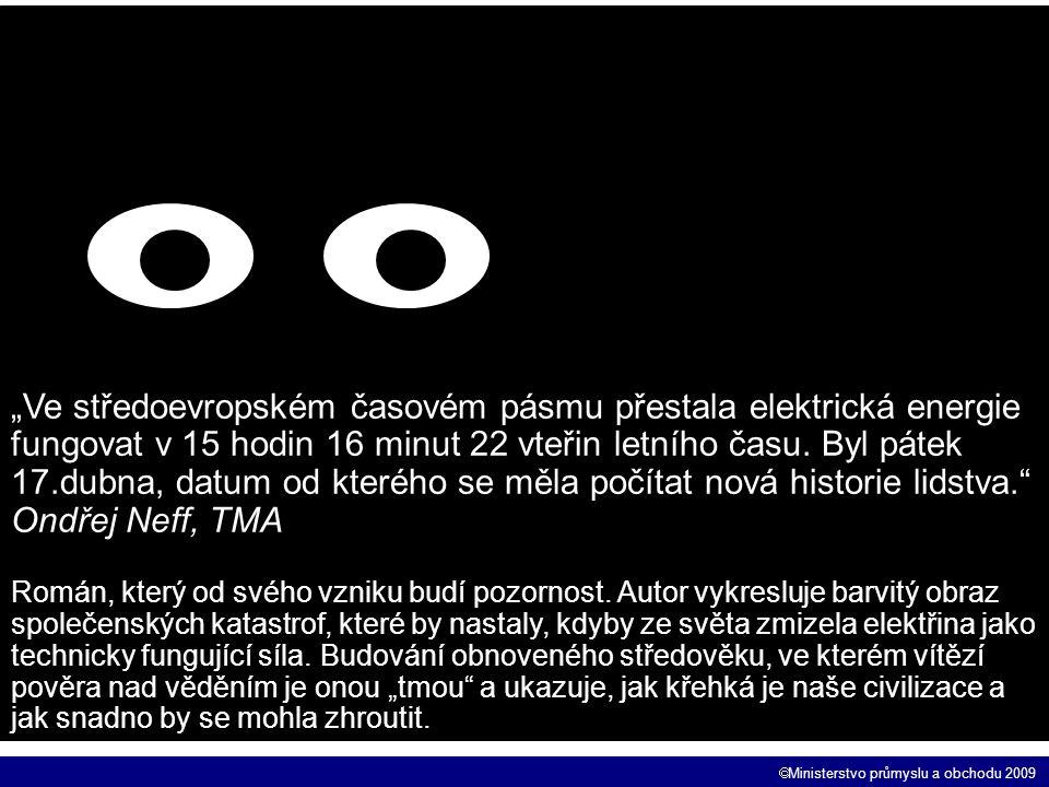 """ Ministerstvo průmyslu a obchodu 2009 """"Ve středoevropském časovém pásmu přestala elektrická energie fungovat v 15 hodin 16 minut 22 vteřin letního ča"""