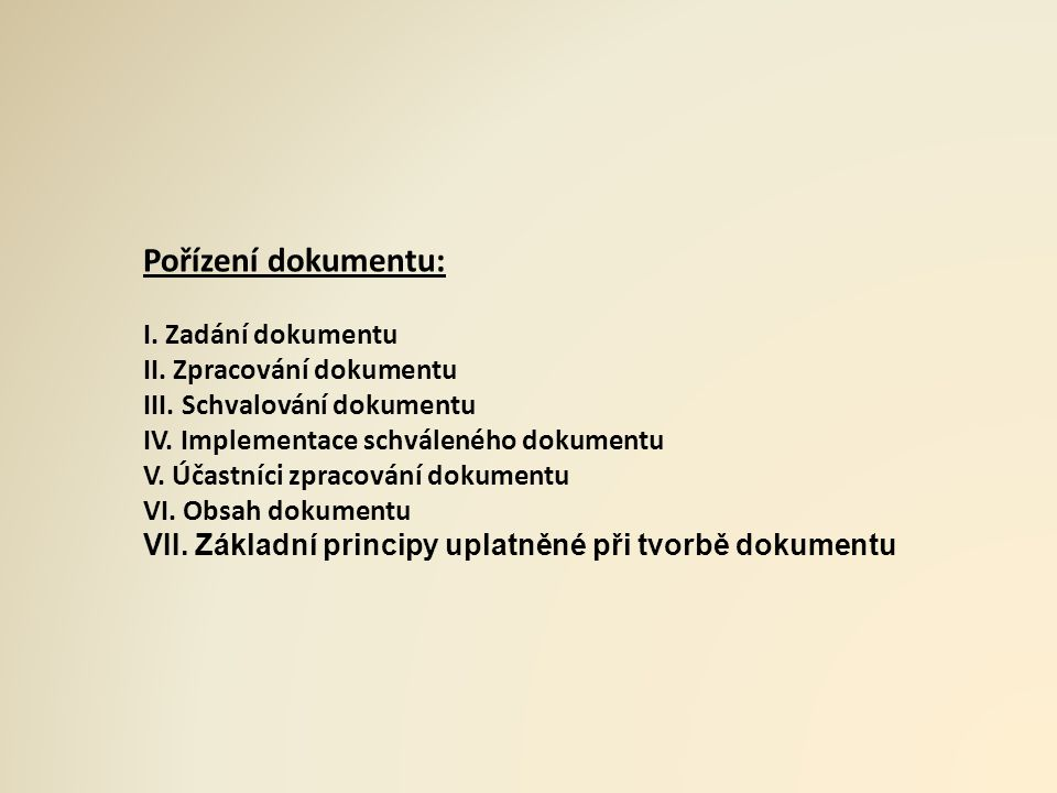 Pořízení dokumentu: I. Zadání dokumentu II. Zpracování dokumentu III.