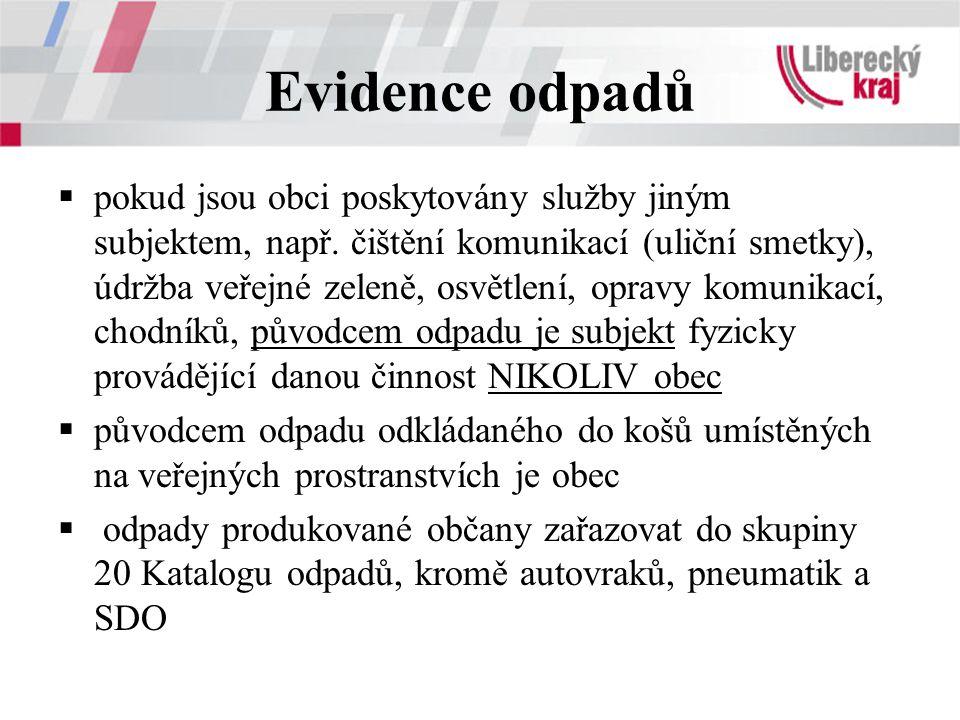 Evidence odpadů  pokud jsou obci poskytovány služby jiným subjektem, např.