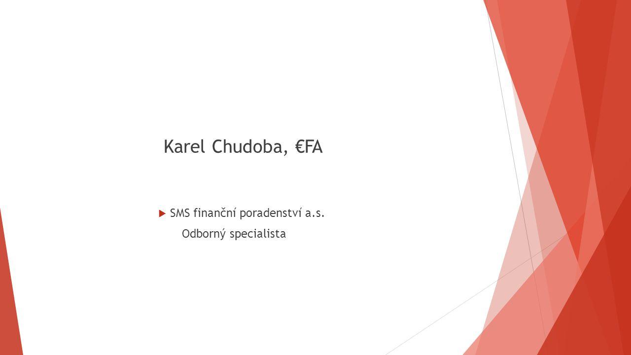 Karel Chudoba, €FA  SMS finanční poradenství a.s. Odborný specialista
