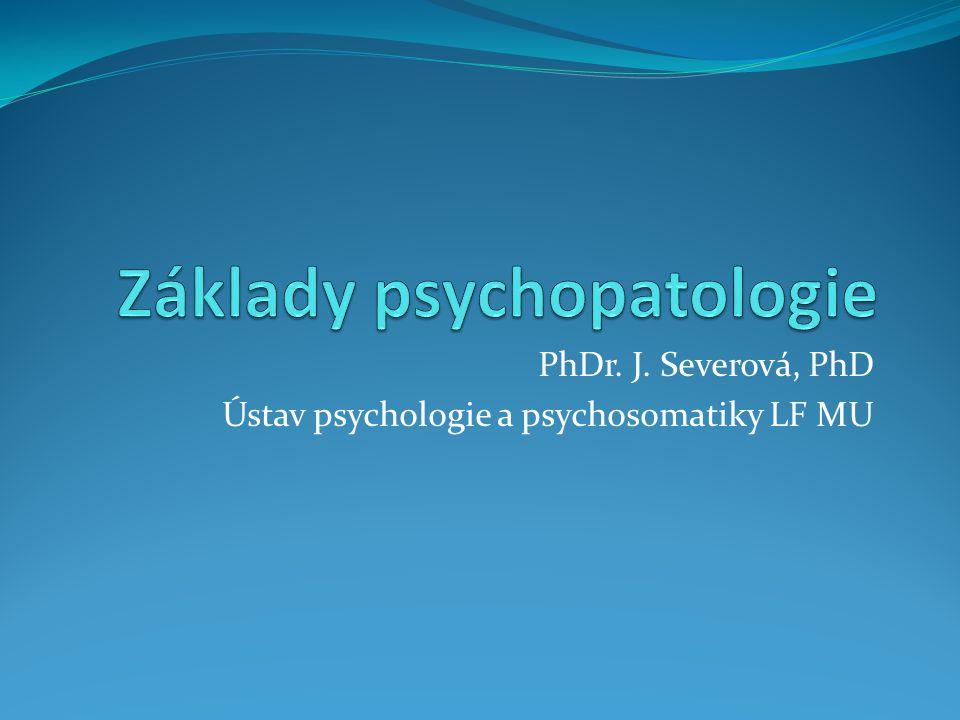PhDr. J. Severová, PhD Ústav psychologie a psychosomatiky LF MU