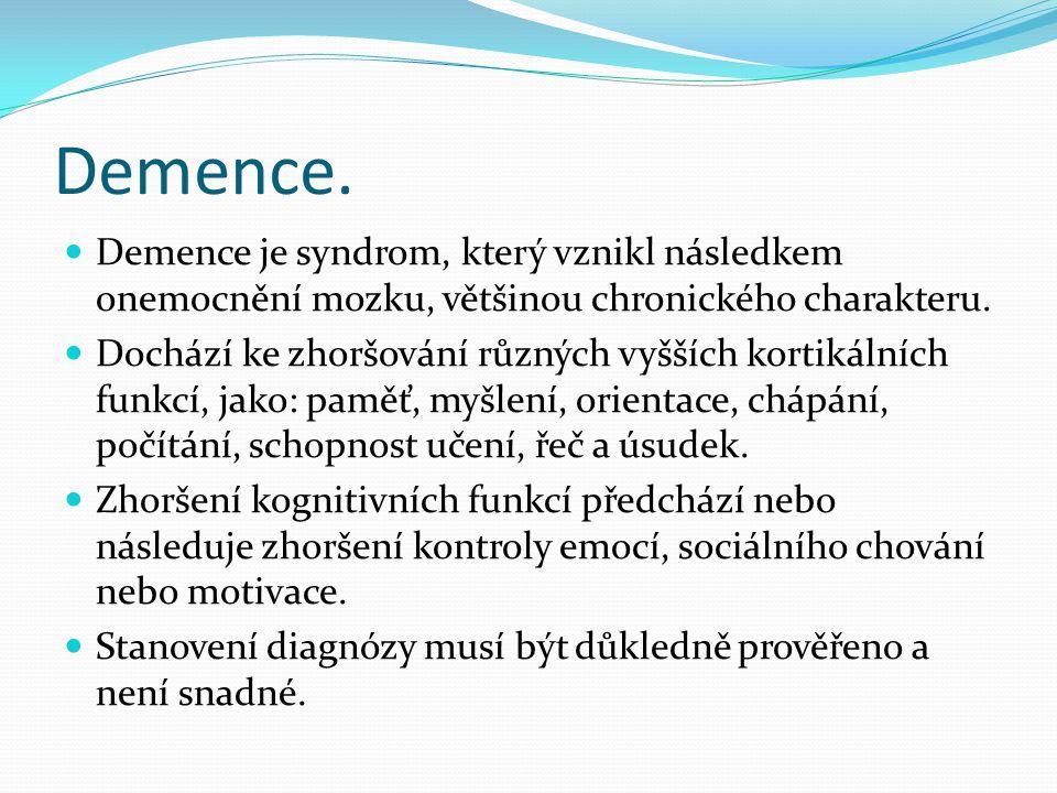 Středně těžká mentální retardace.IQ 25-39 Opožďování PSM nápadné již od narození.