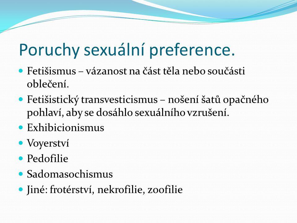Poruchy sexuální preference.Fetišismus – vázanost na část těla nebo součásti oblečení.