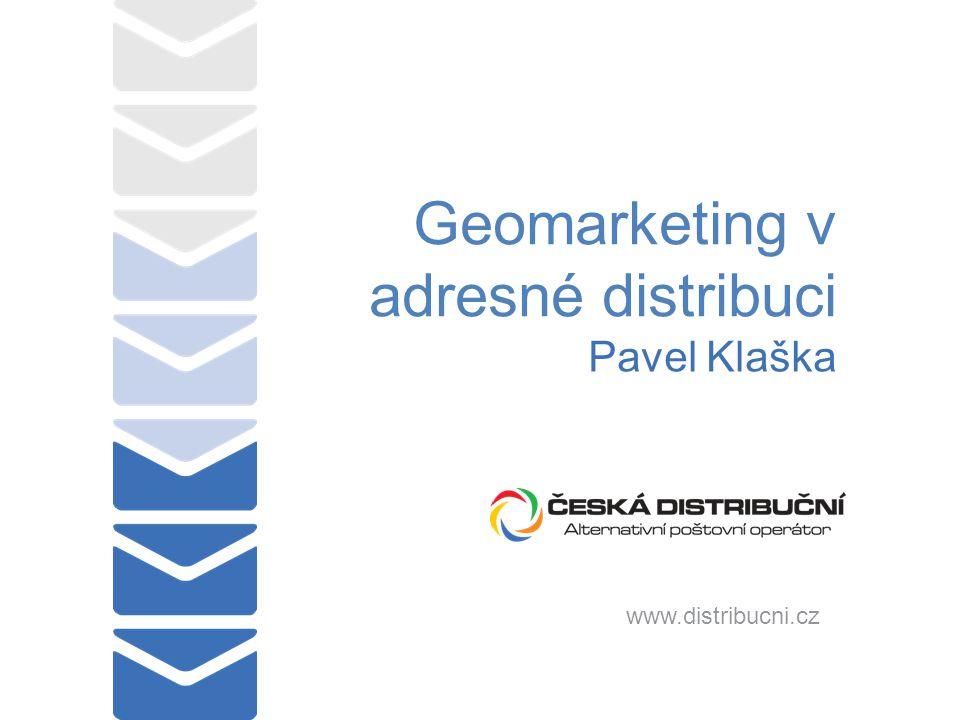 www.distribucni.cz Geomarketing v adresné distribuci Pavel Klaška