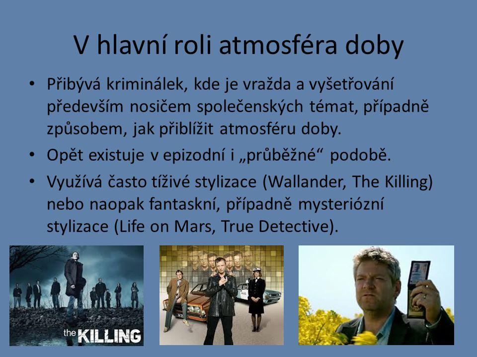 V hlavní roli atmosféra doby Přibývá kriminálek, kde je vražda a vyšetřování především nosičem společenských témat, případně způsobem, jak přiblížit atmosféru doby.